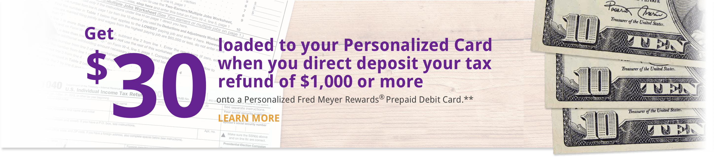 Get $30 loaded to your personalized card when you direct deposit your tax refund of $1,000 or more